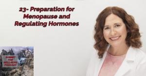 23- Preparation for Menopause and Regulating Hormones