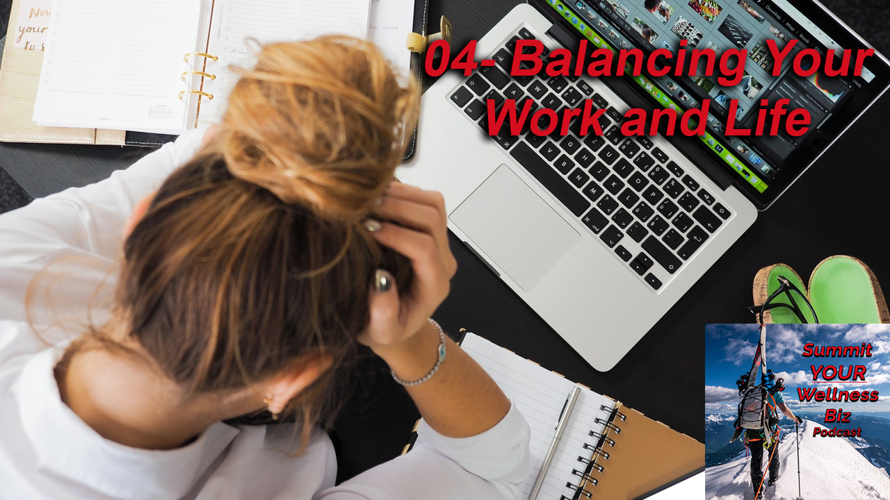 Balancing Your Work and Life