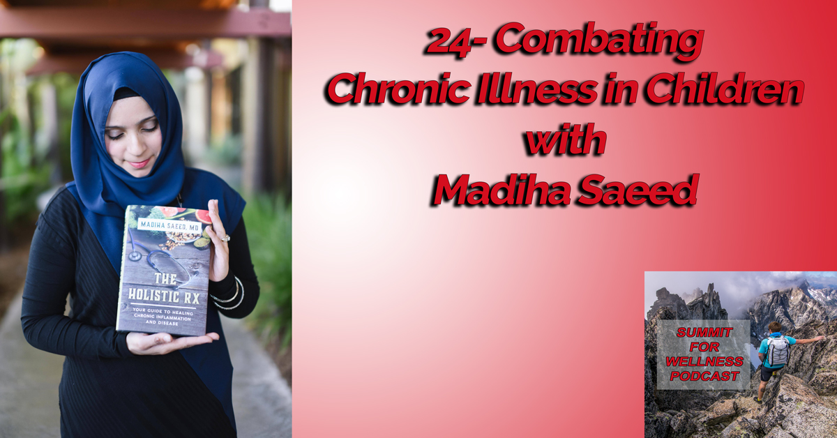 Combating Chronic Illness in Children with Madiha Saeed