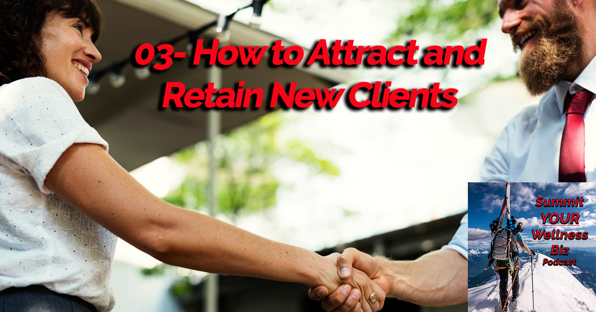 How to Attract and Retain New Clients