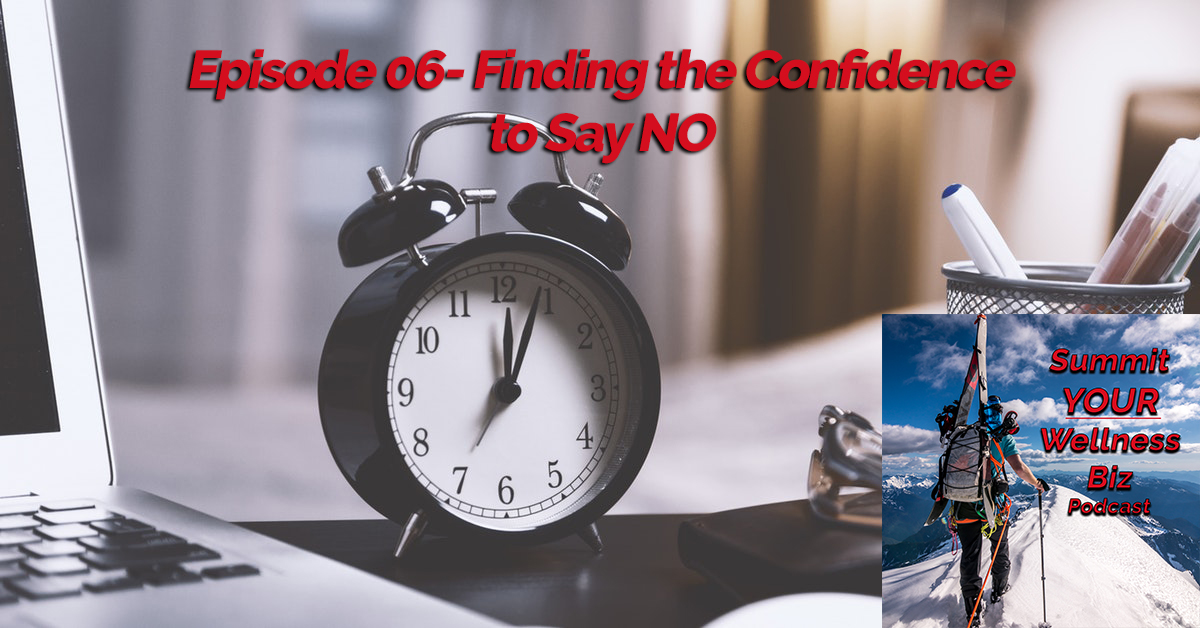 06- Having the Confidence to Say No