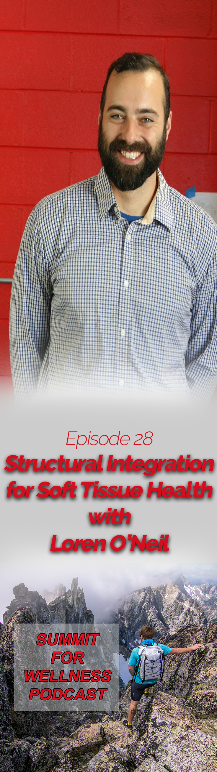 28- Structural Integration for Soft Tissue Health with Loren O'Neil