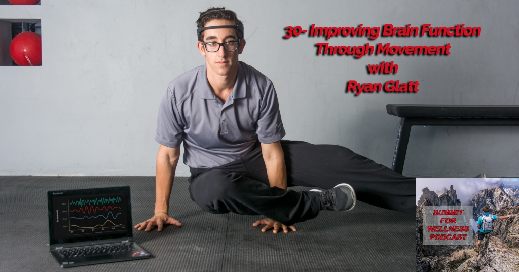 Improving Brain Function Through Movement with Ryan Glatt