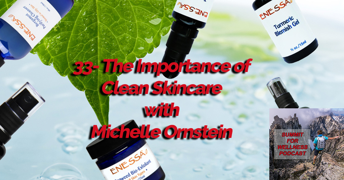 33- The Importance of Clean Skincare with Michelle Ornstein