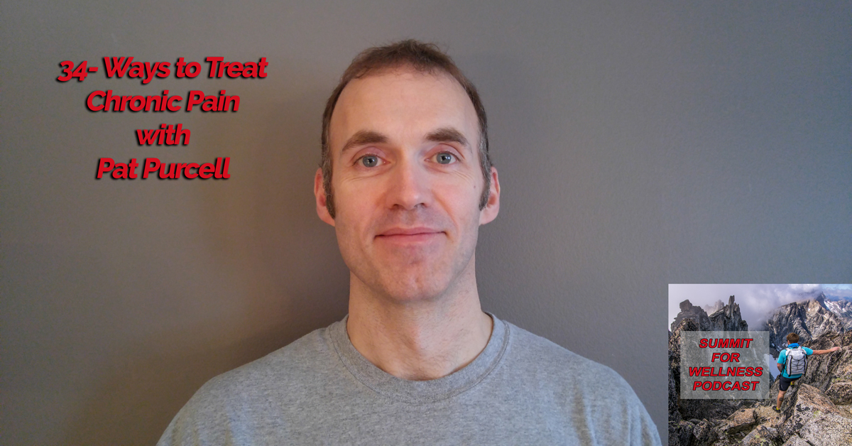 34- Ways to Treat Chronic Pain with Pat Purcell