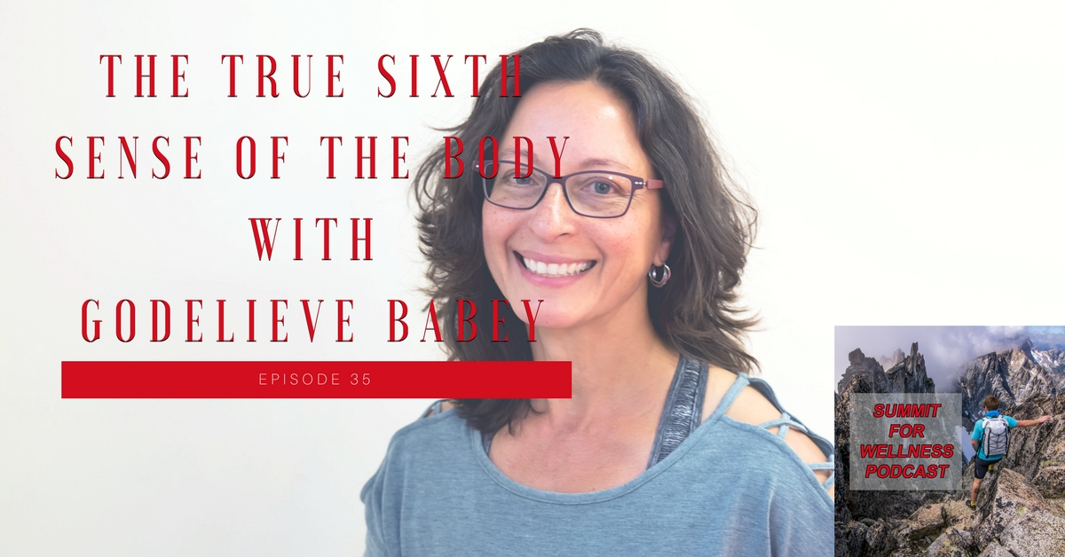 35- The True Sixth Sense of the Body with Godelieve Babey