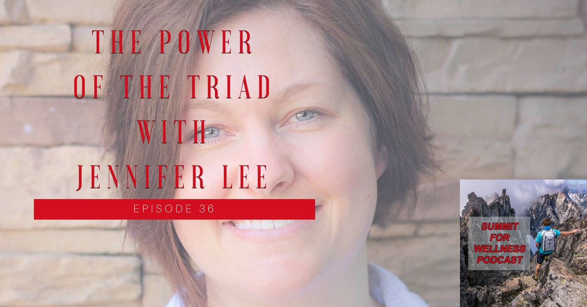 36- The Power of the Triad with Jennifer Lee