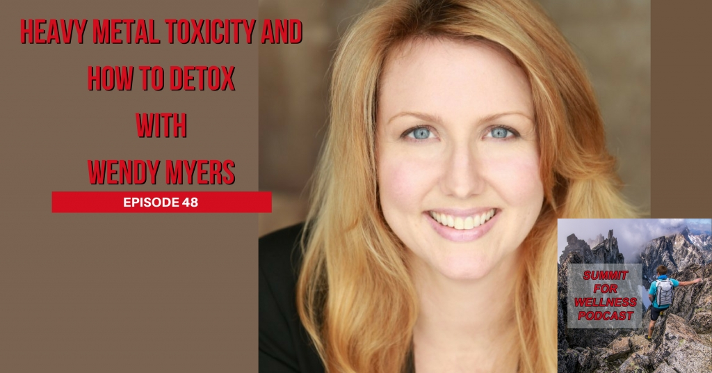 48- Heavy Metal Toxicity and How to Detox with Wendy Myers