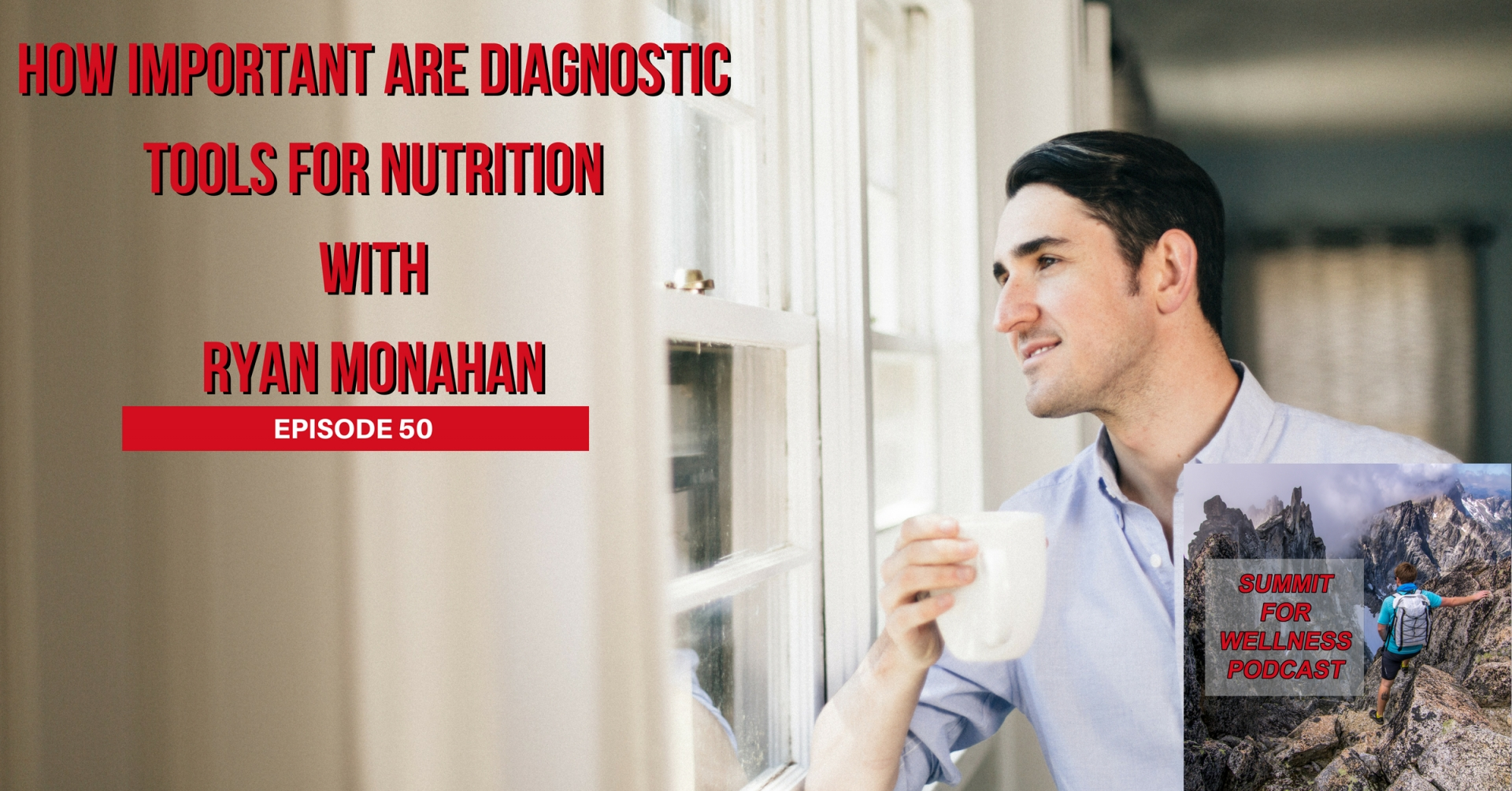 50- How Important Are Diagnostic Tools for Nutrition with Ryan Monahan