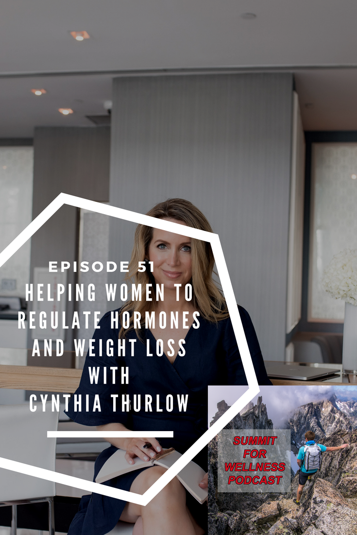 Cynthia Thurlow teaches women how to regulate their hormones so they can achieve the weight loss goals they desire