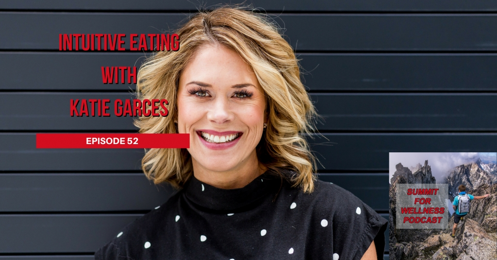 52- Intuitive Eating with Katie Garces