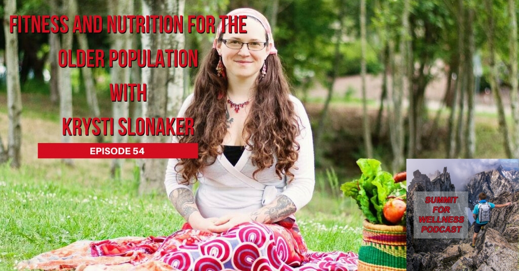 54- Fitness and Nutrition for the Older Population with Krysti Slonaker