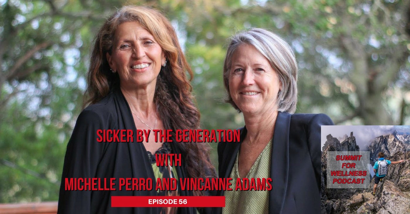 56- Sicker by the Generation with Michelle Perro and Vincanne Adams