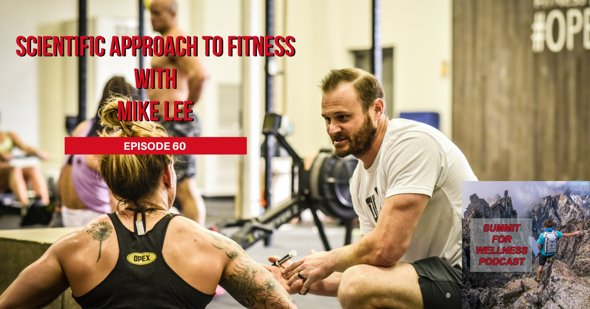 60- Scientific Approach to Fitness with Mike Lee