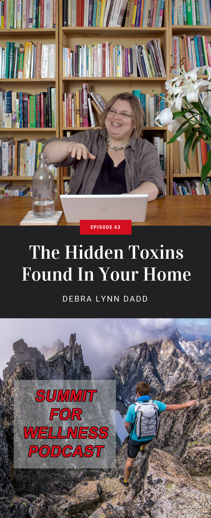 Do you know where hidden toxins are in your home? Debra Lynn Dadd helps us become detectives to remove these hidden toxins