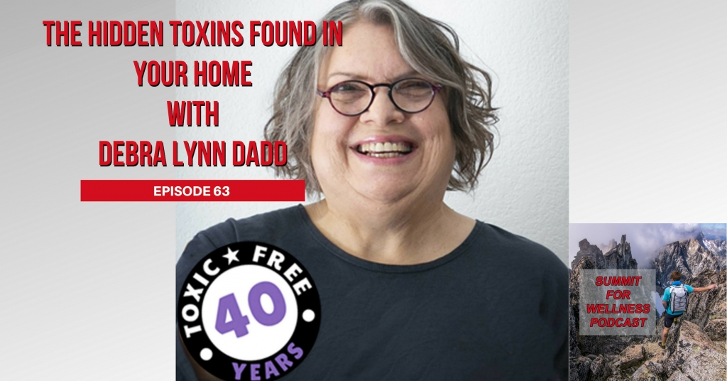 63- The Hidden Toxins Found In Your Home with Debra Lynn Dadd