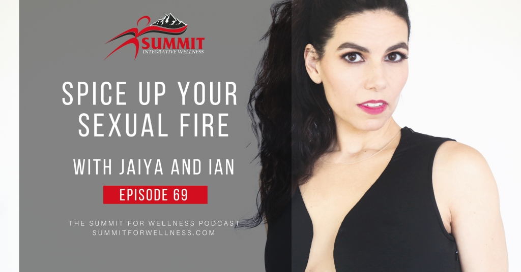 69- Spice Up Your Sexual Fire with Jaiya and Ian