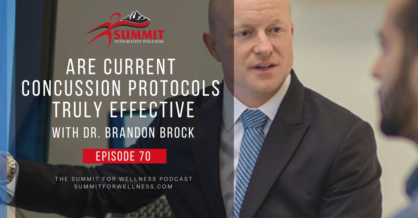 70- Are Current Concussion Protocols Truly Effective with Dr. Brandon Brock