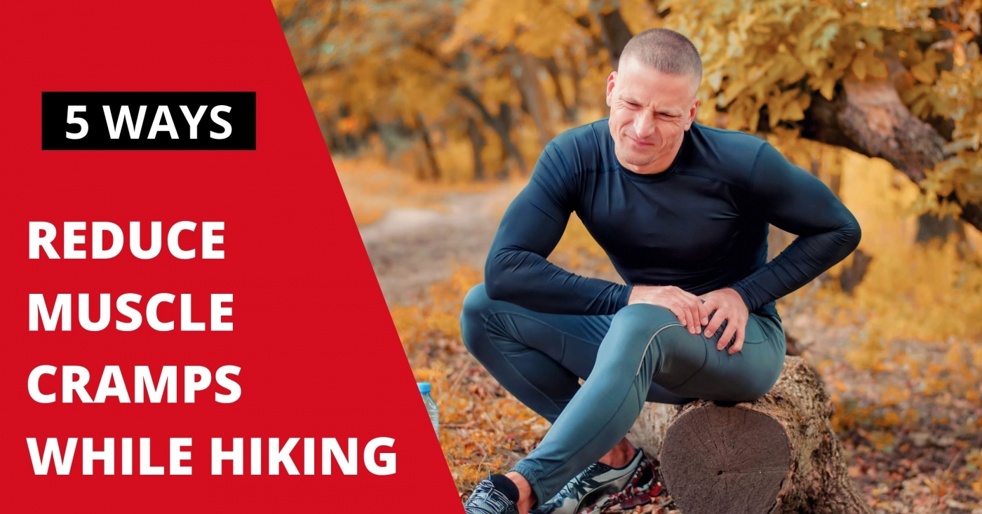 5 Ways to Reduce Muscle Cramps While Hiking