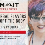 75- Using Herbal Flavors to Support the Body with Kris Vaughan