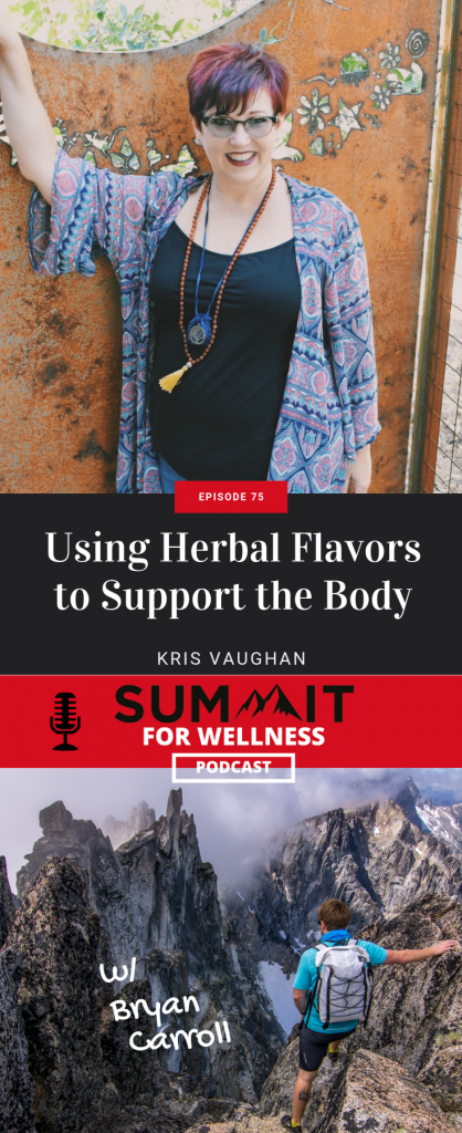 Kris Vaughan uses the flavors of herbs to determine which herb is best to use for different symptoms in the body
