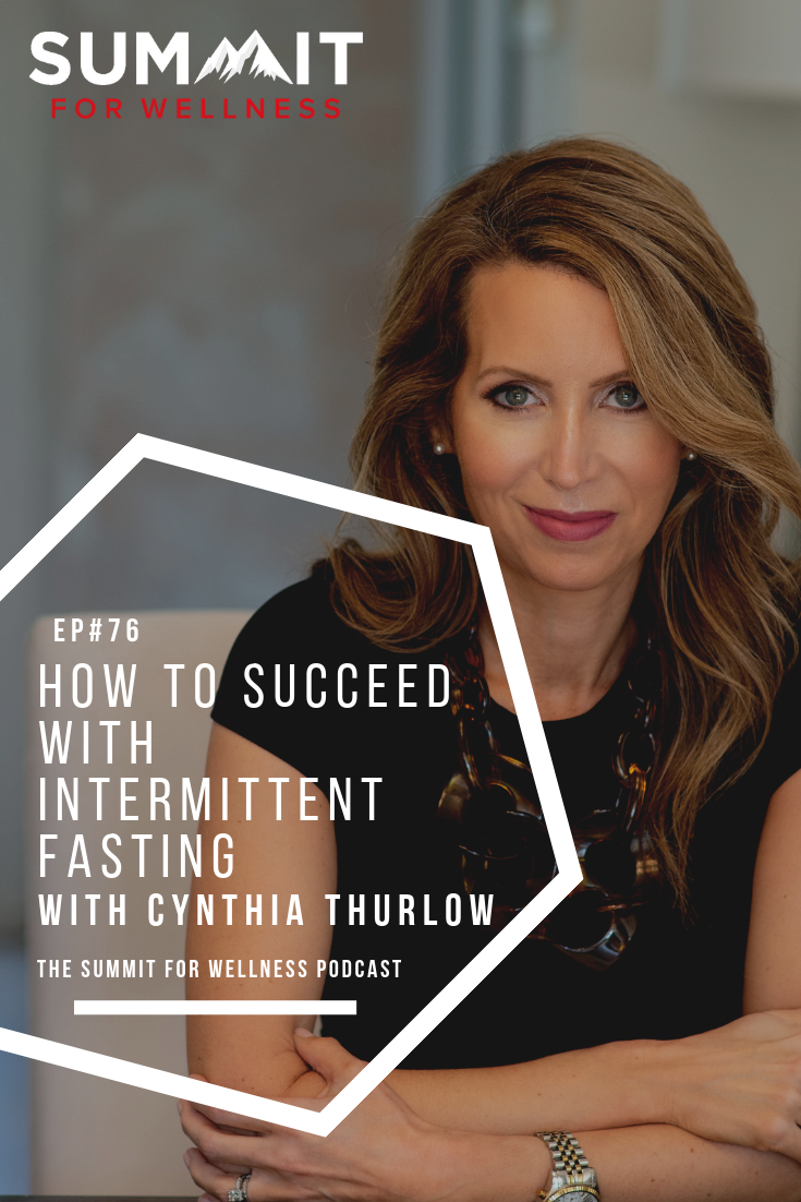 76- How To Succeed With Intermittent Fasting with Cynthia