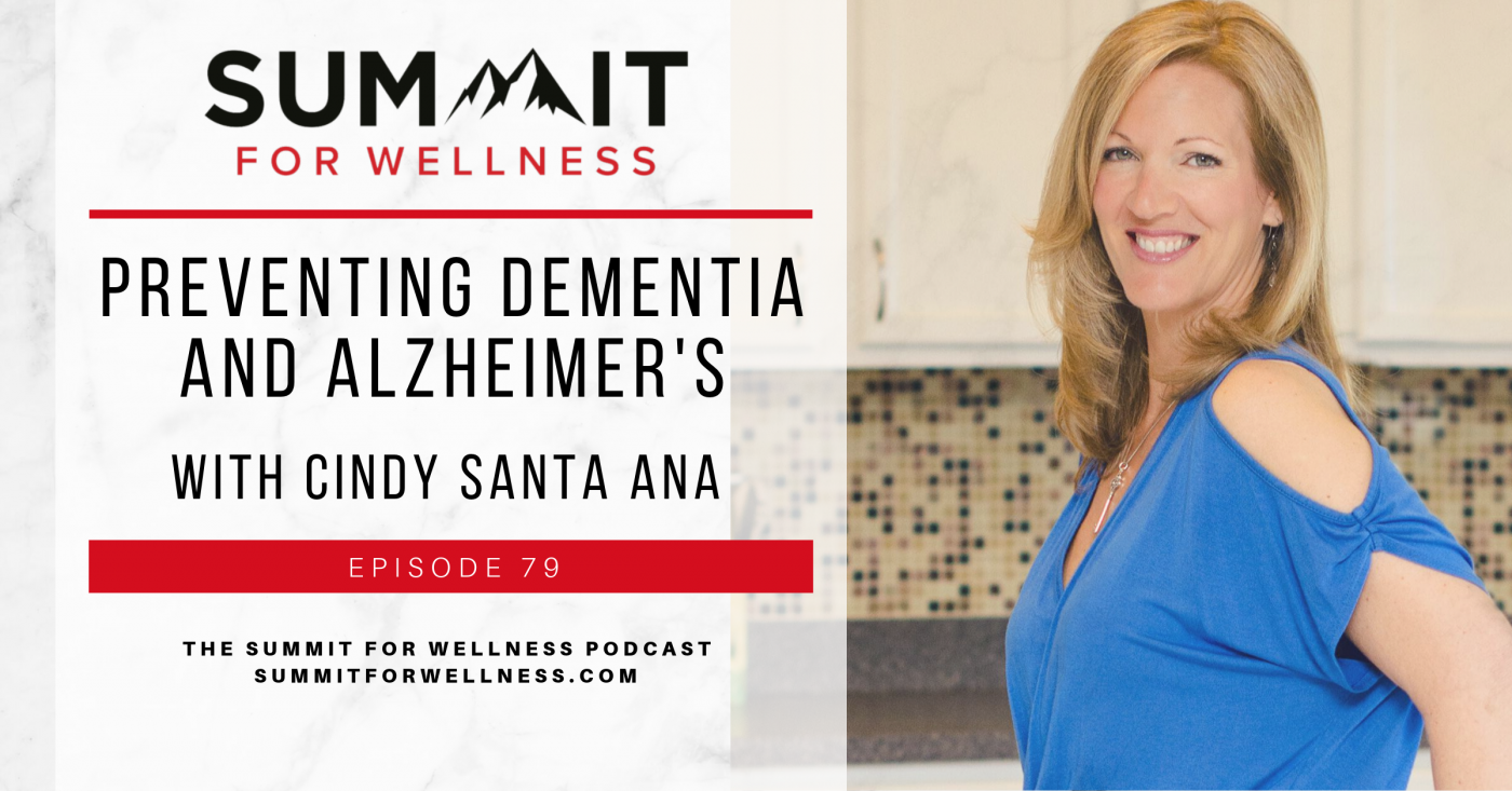 79- Preventing Dementia and Alzheimer's with Cindy Santa Ana1