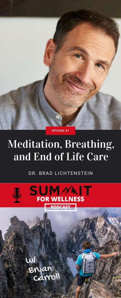 Dr. Brad Lichtenstein teaches us about breathing, meditation, and end of life care