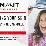 82- Nourishing Your Skin with Casey Poe Campbell
