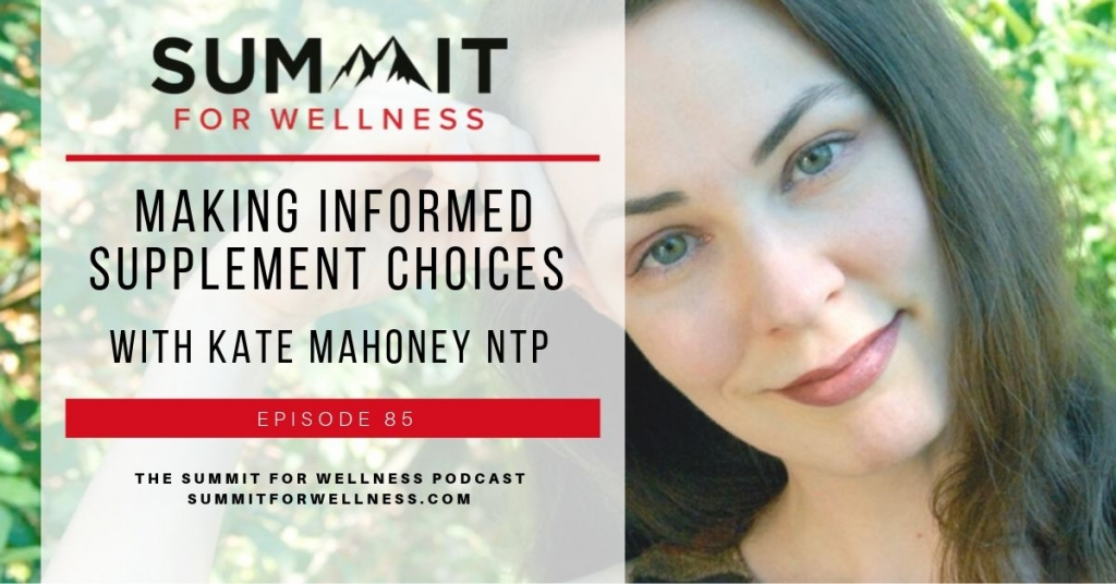 85- Making Informed Supplement Choices with Kate Mahoney