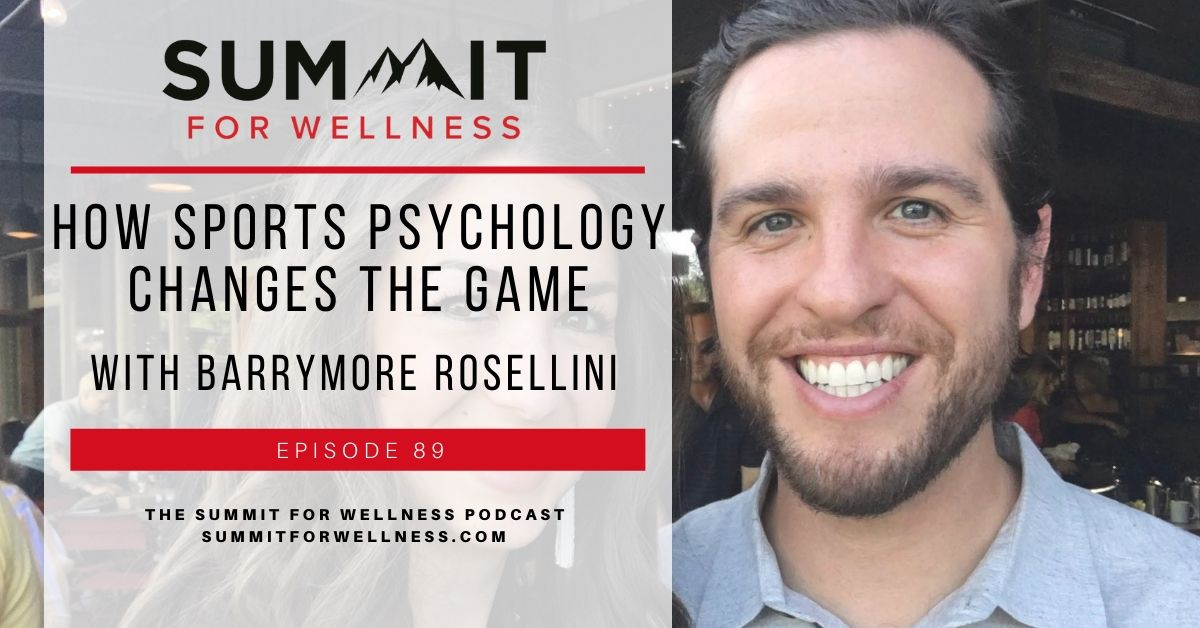 89- How Sports Psychology Changes the Game with Barrymore Rosellini