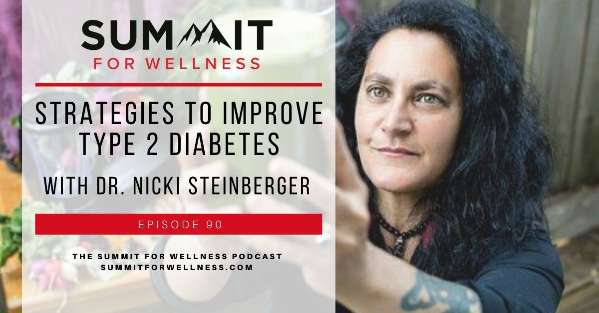 90- Strategies to Improve Type 2 Diabetes with Dr. Nicki Steinberger