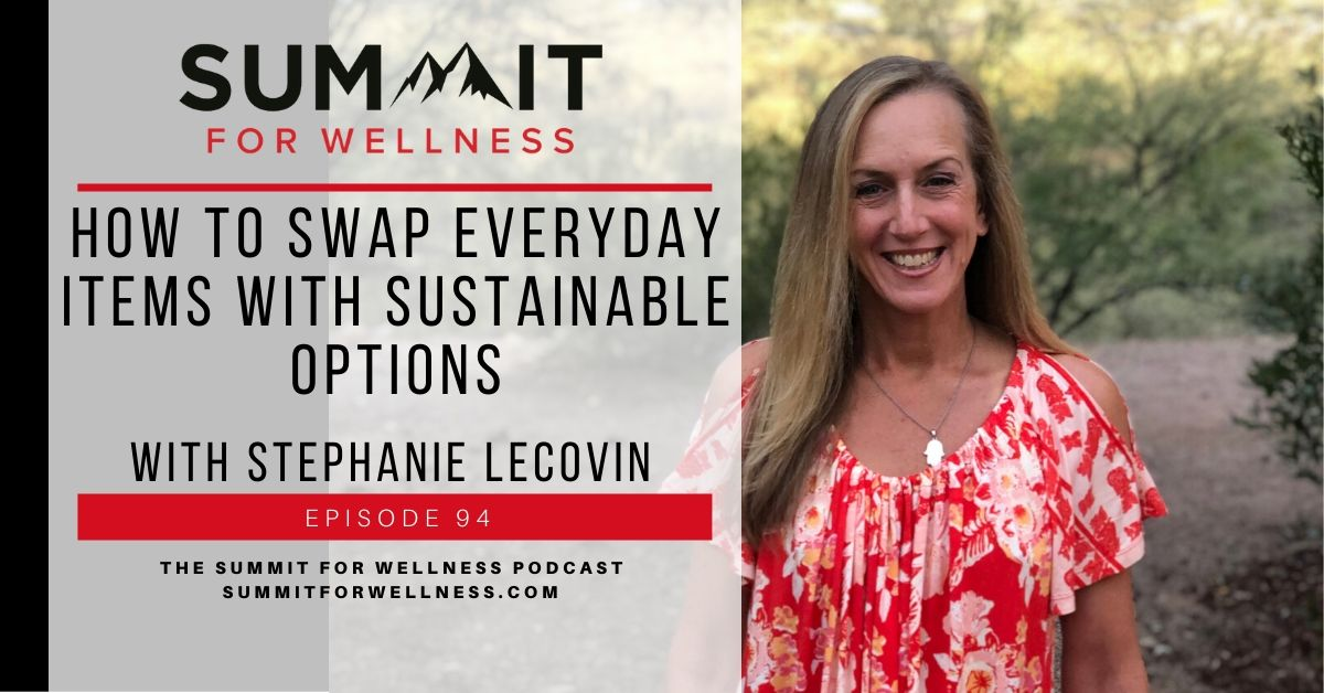 94- How to Swap Everyday Items With Sustainable Options with Stephanie Lecovin2
