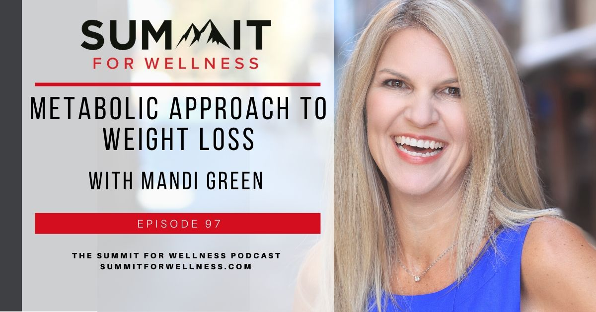 97- Metabolic Approach to Weight Loss with Mandi Green