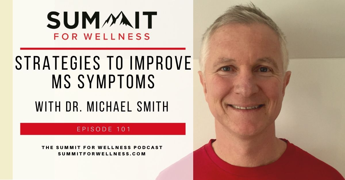 101- Strategies to Improve MS Symptoms with Dr. Michael Smith