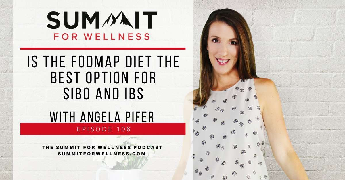 106- Is the FODMAP Diet the Best Option for SIBO and IBS with Angela Pifer