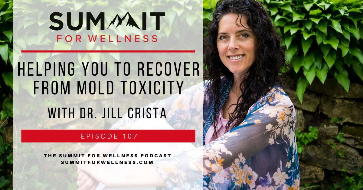 Dr. Jill Crista teaches us how to remove mold toxicity from the body