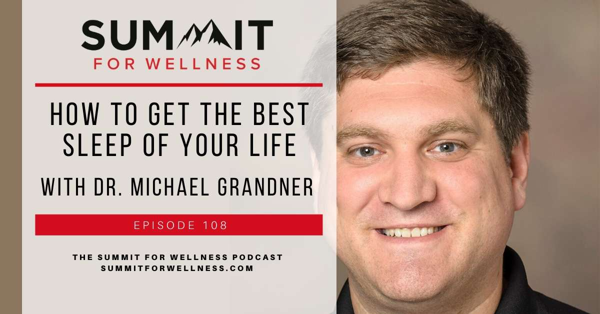 Michael Grandner teaches us how to get the best sleep of your life
