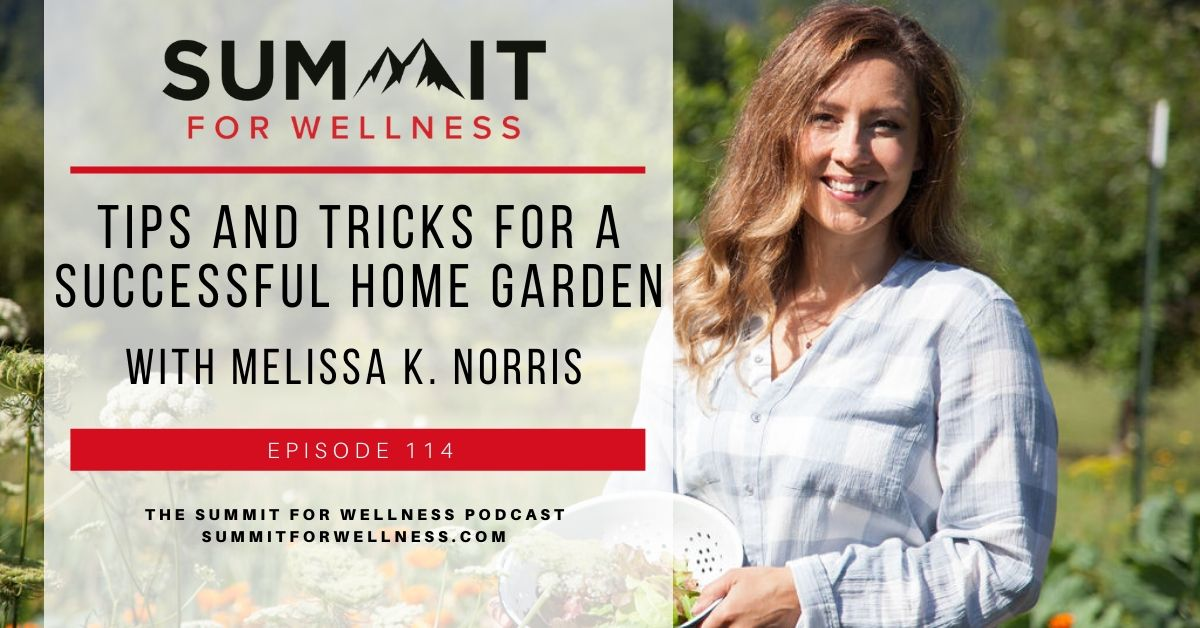 Melissa K Norris teaches us how to grow a successful garden