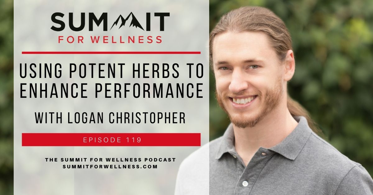 Logan Christopher teaches how using potent herbs helps to enhance performance