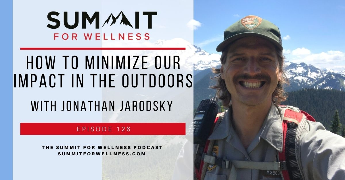 Jonathan Jarodsky teaches how to minimize our impact on the outdoors
