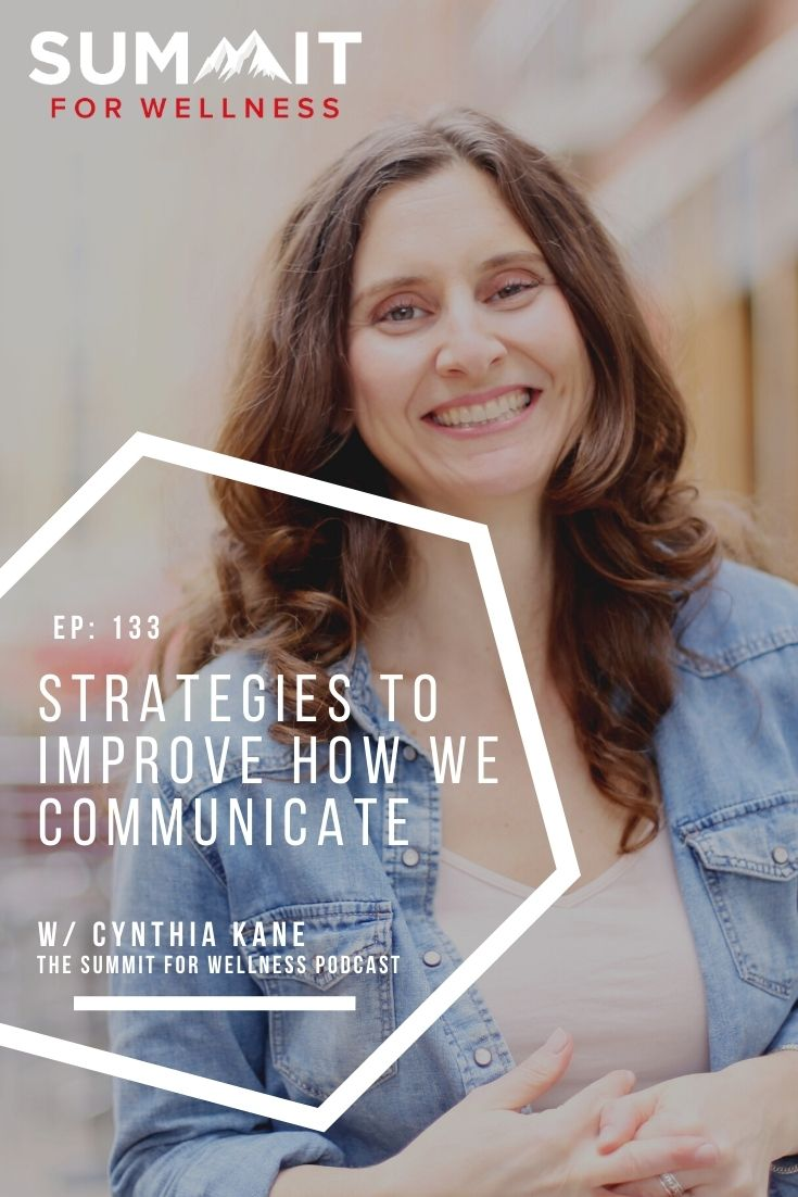 Learn from Cynthia Kane on how to improve your communication with others