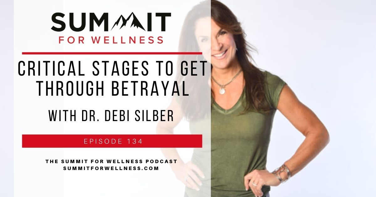 There are stages to move past betrayal that Dr. Debi Silber will teach us