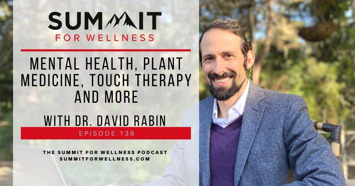 Dr. David Rabin teaches us how to integrate western approaches with eastern medicine for mental health