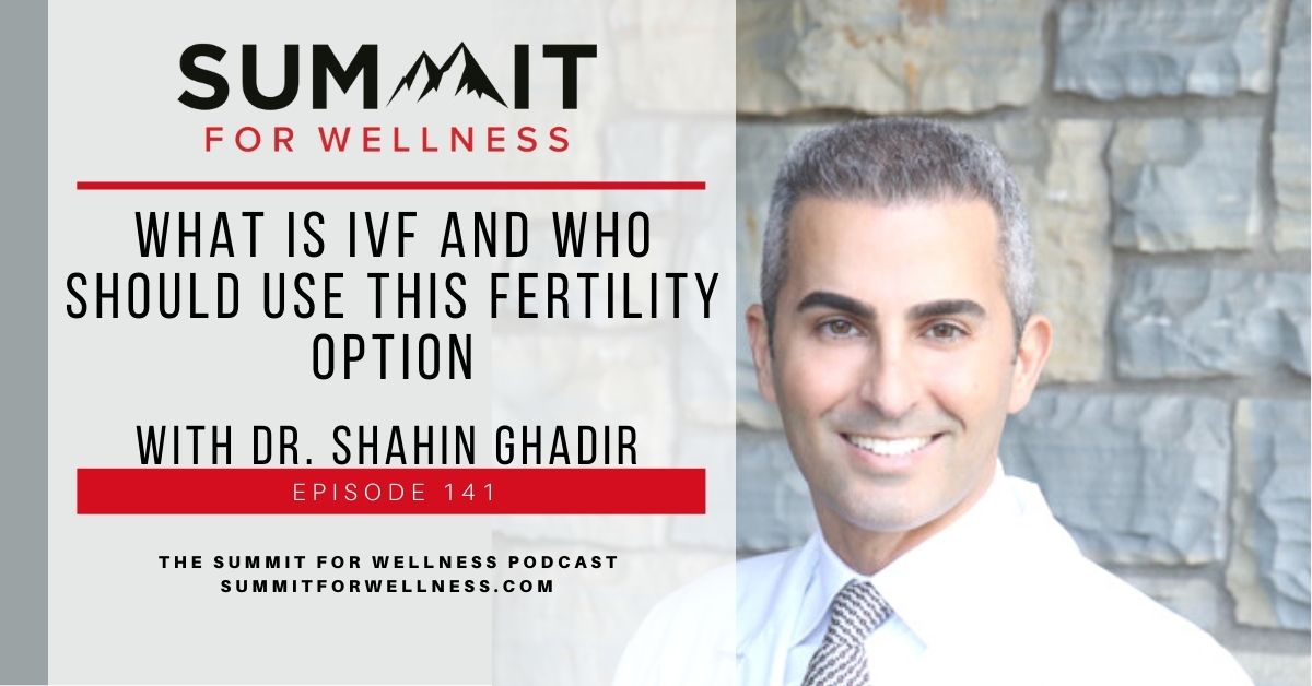 Dr. Shahin Ghadir teaches us about IVF treatments