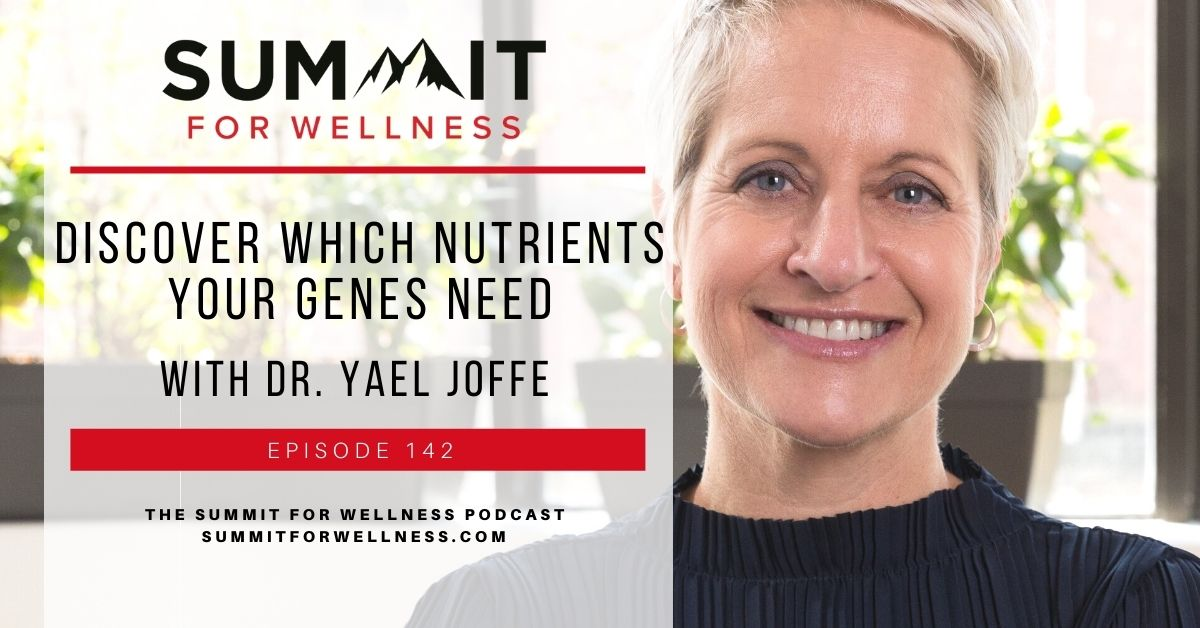 Dr. Yael Joffe teaches how we can use genes to discover which nutrients we need