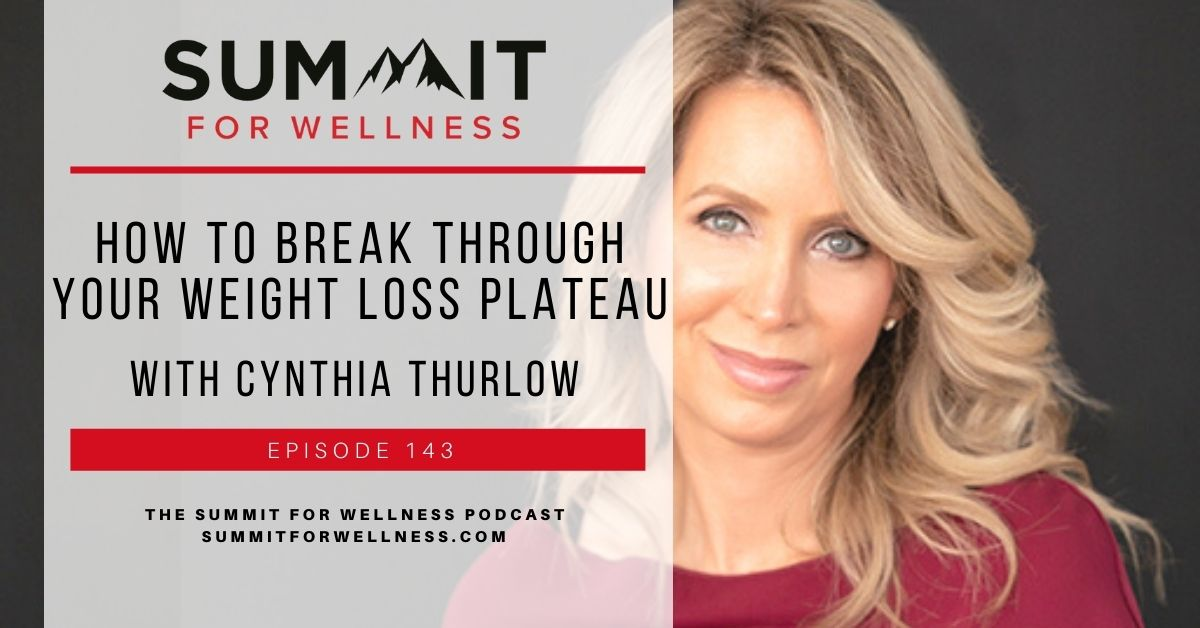 Cynthia Thurlow shares ways to break through weight loss plateaus