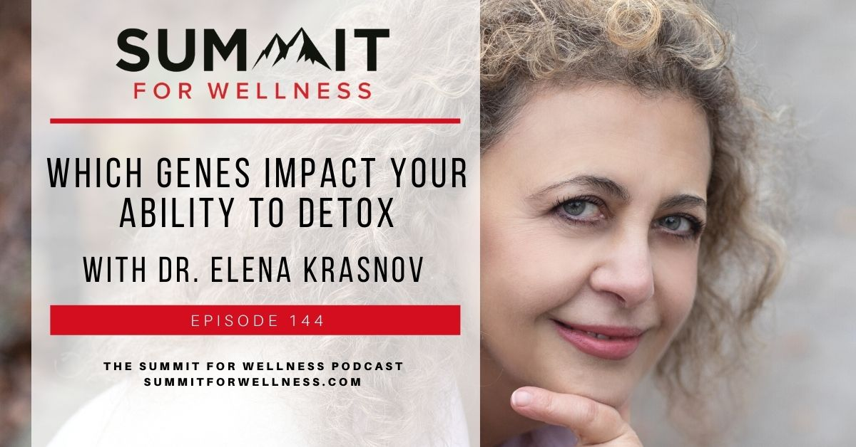 Learn from Dr. Elena Krasnov on which genes impact detox