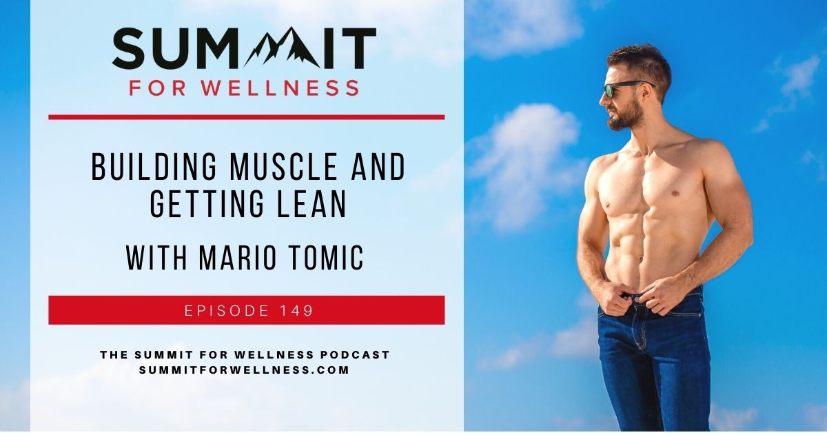 Learn from Mario Tomic about ways to lean out and build muscle