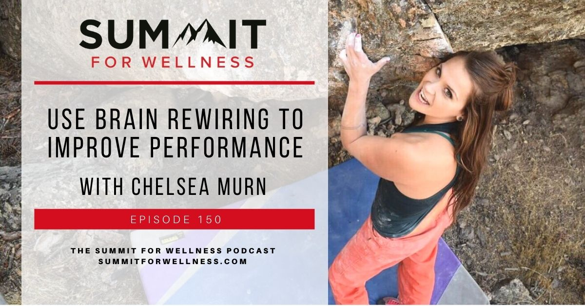 Chelsea Murn teaches us how to use brain rewiring to improve performance